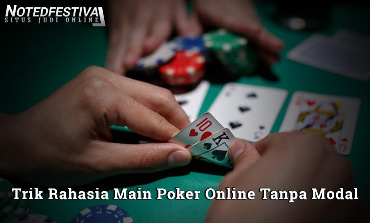 Trik Rahasia yang Jarang Diketahui Petaruh untuk Main Poker Online Tanpa Modal