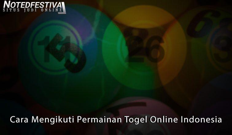 Togel - Cara Mengikuti Permainan Togel Online Indonesia - NotedFestival